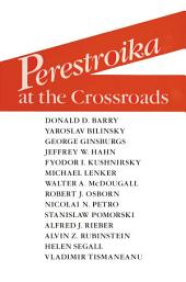 Perestroika at the Crossroads