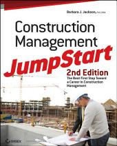 Construction Management JumpStart: The Best First Step Toward a Career in Construction Management, Edition 2