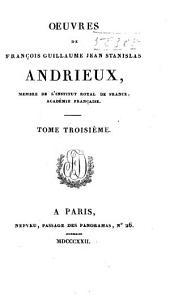 Oeuvres de François Guillaume Jean Stanislas Andrieux: Volume3
