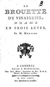 La Brouette du vinaigrier : drame en trois actes par M. Mercier