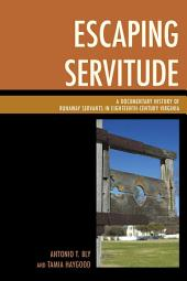 Escaping Servitude: A Documentary History of Runaway Servants in Eighteenth-Century Virginia