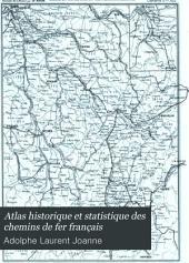 Atlas historique et statistique des chemins de fer français