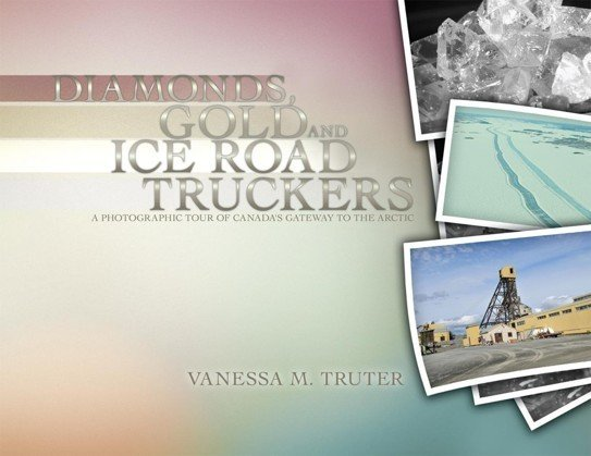 Diamonds, Gold and Ice Road Truckers