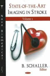 State-of-the-art Imaging in Stroke: Volume 1