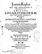 Joannis Kepleri ... Chilias logarithmorum ad totidem numeros rotundos, praemissa demonstratione legitima ortus logarithmorum eorumq[ue] usus ...