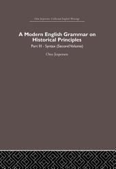 A Modern English Grammar on Historical Principles: Volume 3