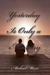 Yesterday Is Only a Memory
