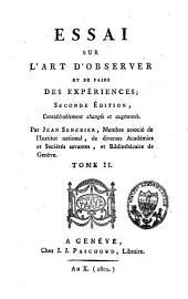 Essai sur l'art d'observer et de faire des expériences: Volume2