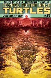 Teenage Mutant Ninja Turtles, Vol. 15: Leatherhead