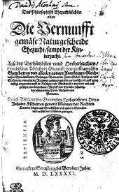 Das Philosophisch Ehezuchtbüchlin oder Die Vernunfftgemäse Naturgescheide Ehezucht/ sampt der Kinderzucht /Durch ...