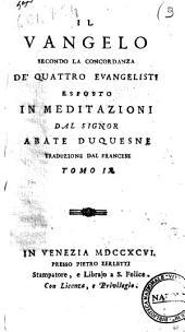 Il Vangelo secondo la concordanza de' quattro evangelisti esposto in meditazioni dal signor abate Duquesne traduzione dal francese.[Girandeau!. Tomo 1.(-12.): Volume 9