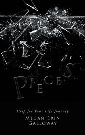 Pieces: Help for Your Life Journey
