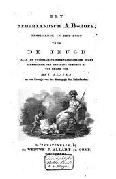 Het Nederlandsch AB-boek: behelzende in het kort voor de jeugd alle de voornaamste merkwaardigheden onzes vaderlands, van deszelfs opkomst af tot heden toe