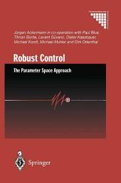 Robust Control: The Parameter Space Approach, Edition 2