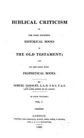 Biblical Criticism on the First Fourteen Historical Books of the Old Testament: Also on the First Nine Prophetical Books, Volume 10