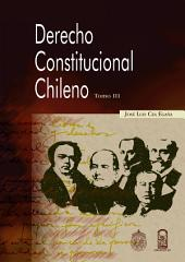 Derecho Constitucional chileno, tomo III