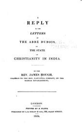A Reply to the Letters of the Abbé Dubois, on the State of Christianity in India