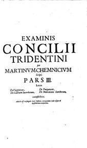 Examen concilii Tridentini: Volumes 3-4