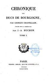 Chronique des ducs de Bourgogne: Volume1