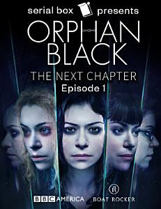 Orphan Black  The Next Chapter Episode 1 Book
