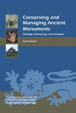 Conserving and Managing Ancient Monuments PDF