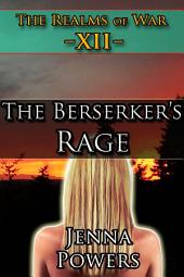 The Realms of War 12: The Berserker's Rage (Orc MM/Human F Fantasy Erotica): The Berserker's Rage