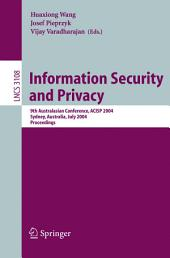 Information Security and Privacy: 9th Australasian Conference, ACISP 2004, Sydney, Australia, July 13-15, 2004, Proceedings