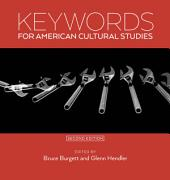 Keywords for American Cultural Studies, Second Edition: Edition 2