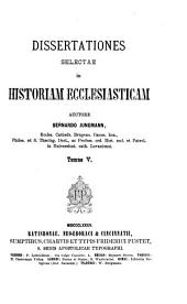 Dissertationes selectae in historiam ecclesiasticam: Volumes 5-6