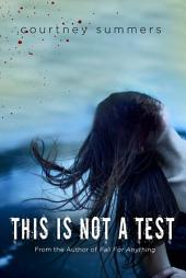 This Is Not a Test: A Novel