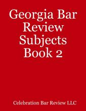 Georgia Bar Review Subjects: Book 2