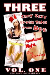 THREE Zany Sexy Tales from Dee: [VOL ONE]