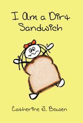 I Am a Dirt Sandwich