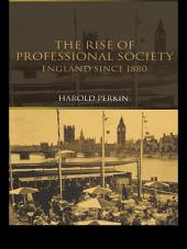 The Rise of Professional Society: England Since 1880, Edition 2
