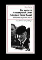 Die syrische Aussenpolitik unter Pr  sident Hafez Assad PDF