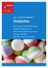 Diabetes (extra): Die Zuckerkrankheit