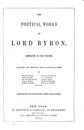 The poetical works of Lord Byron: Complete in one volume. Collected and arranged, with illustrative notes by Thomas Moore, Lord Jeffrey, Sir Walter Scott ... Illustrated with elegant steel engravings