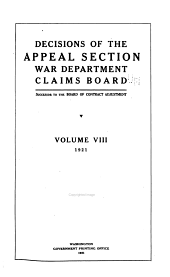 Decisions of the Appeal Section: War Department Claims Board. Volume I-VIII. January 22, 1919 -August 26, 1921, Volume 8
