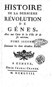 Histoire de la derniere révolution de Gênes, avec une carte de la ville & de ses environs. Tome premier [-second! ..: Volume2