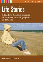 Life Stories  A Guide to Reading Interests in Memoirs  Autobiographies  and Diaries PDF