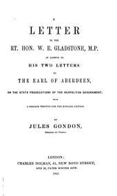 A Letter to the Rt. Hon. W.E. Gladstone, M.P.: In Answer to His Two Letters to the Earl of Aberdeen, on the State Prosecutions of the Neapolitan Government