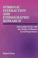Symbolic Interaction and Ethnographic Research PDF