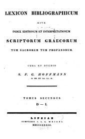 Lexicon bibliographicum sive index editionum et interpretationum scriptorum Graecorum tum sacrorum tum profanorum: D - I, Volume 2