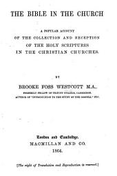 The Bible in the Church: A Popular Account of the Collection and Reception of the Holy Scriptures in the Christian Churches