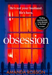 Obsession A Shocking Psychological Thriller Where Love Affairs Turn Deadly PDF