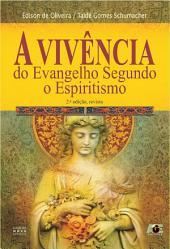 A Vivência do Evangelho Segundo o Espiritismo
