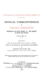 Memorials of the Reign of King Henry VII: Official Correspondence of Thomas Bekynton, Secretary to King Henry VI., and Bishop of Bath and Wells ...