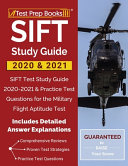 SIFT Study Guide 2020 & 2021: SIFT Test Study Guide 2020-2021 & Practice Test Questions for the Military Flight Aptitude Test [Includes Detailed Ans