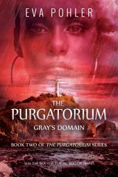 Gray's Domain: The Purgatorium Series, Book Two