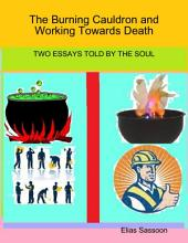 The Burning Cauldron and Working Towards Death